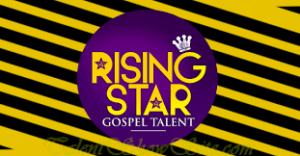 Rising Star Gospel Talent Show registration