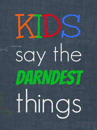 Kids Say the Darndest Things Registration
